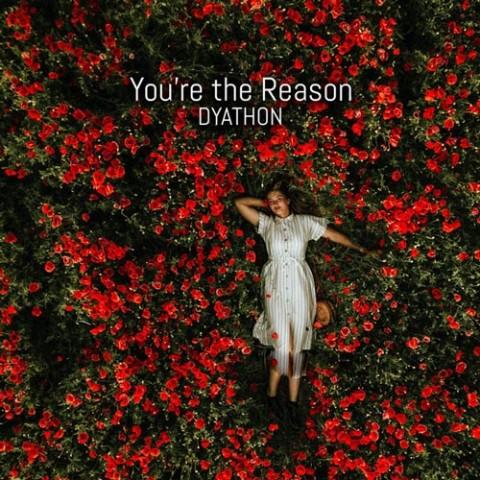 دانلود آهنگ DYATHON به نام You're The Reason