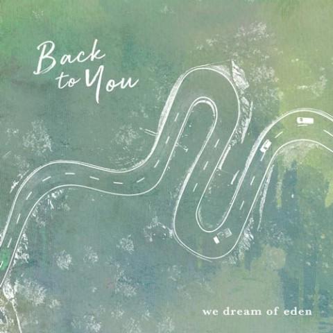 دانلود آهنگ We Dream of Eden به نام Back To You