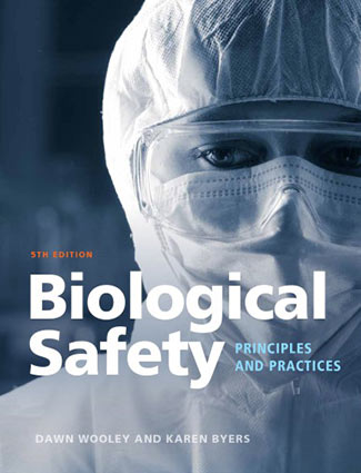 Biological Safety: Principles and Practices