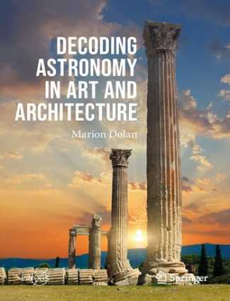 Decoding Astronomy in Art and Architecture