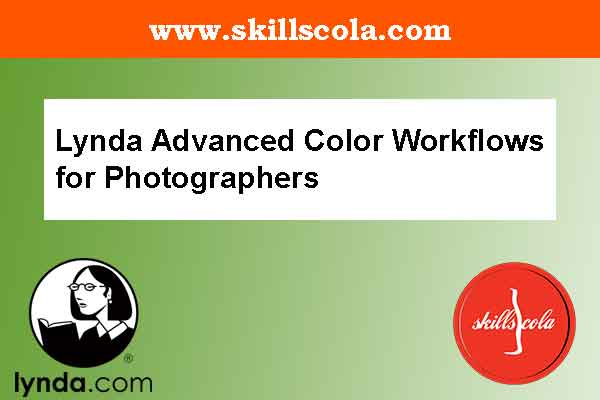 Lynda Advanced Color Workflows for Photographers
