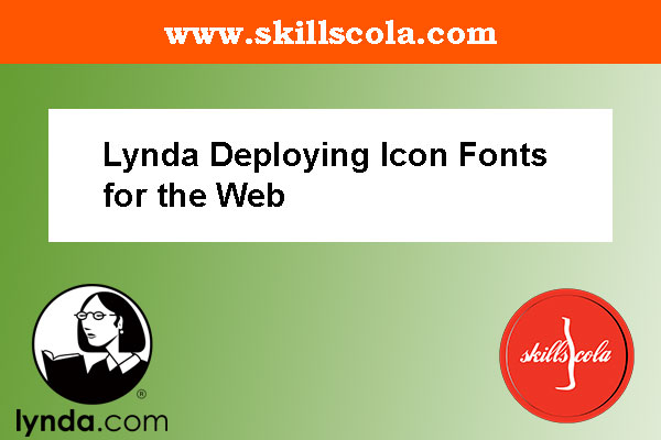 Lynda Deploying Icon Fonts for the Web