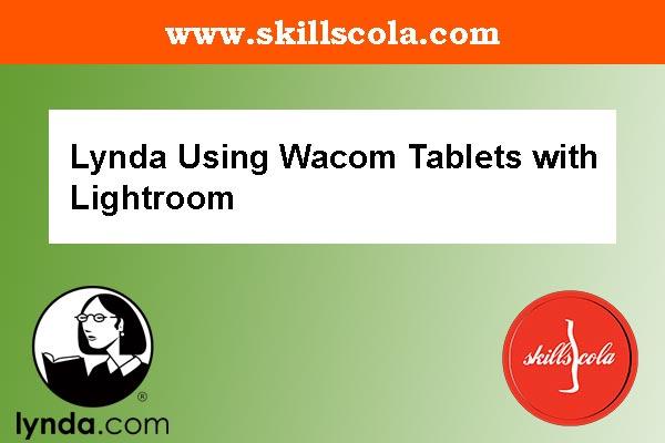 Lynda Using Wacom Tablets with Lightroom