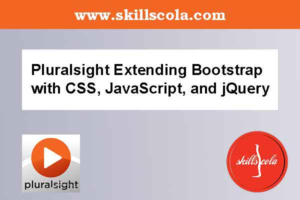 Pluralsight Extending Bootstrap with CSS