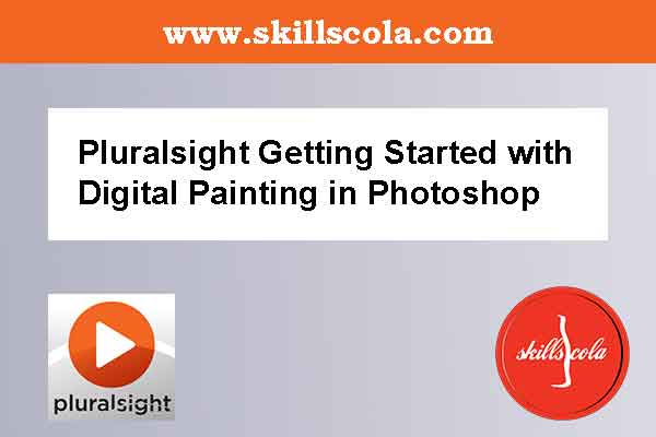 Pluralsight Getting Started with Digital Painting in Photoshop