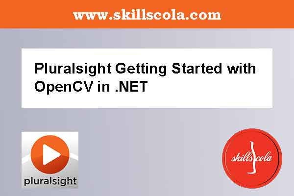 Pluralsight Getting Started with OpenCV in .NET