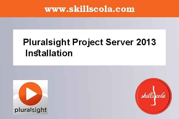 Pluralsight Project Server 2013 Installation