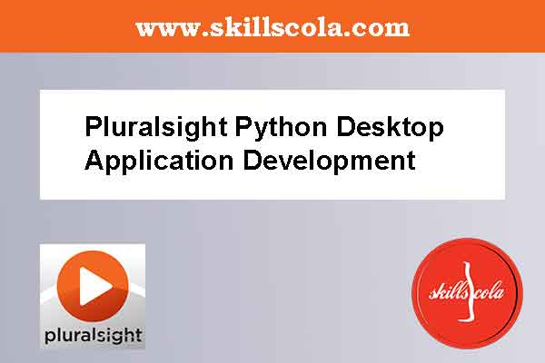 Pluralsight Python Desktop Application Development