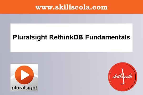 Pluralsight RethinkDB Fundamentals