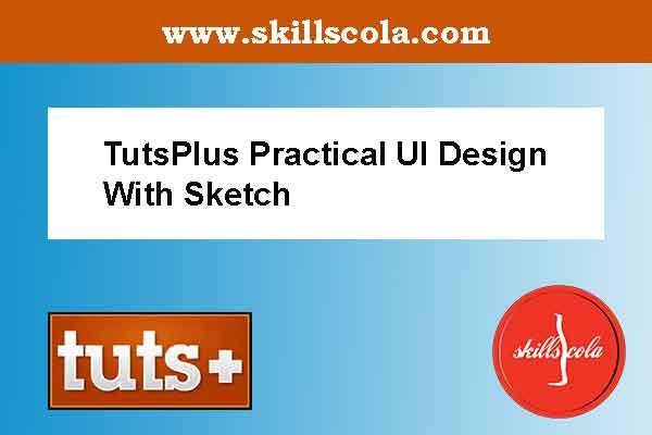 TutsPlus Practical UI Design With Sketch