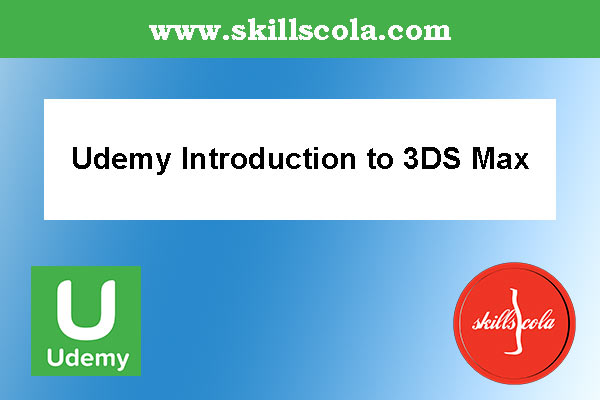 Udemy Introduction to 3DS Max